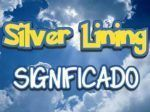Que significa Silver Lining